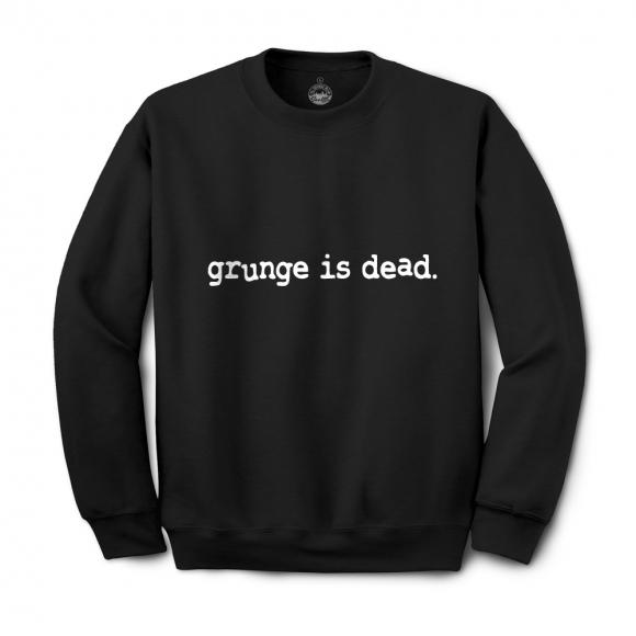 Grunge is dead. Bluza
